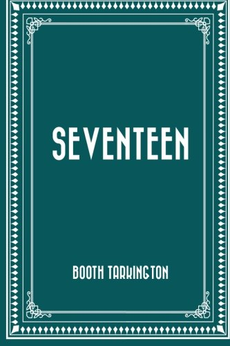 Seventeen by Booth Tarkington