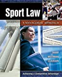 Sport Law : A Managerial Approach, Sharp, Linda A. and Moorman, Anita M., 1890871702