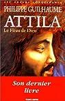 Attila, le fléau de Dieu par Guilhaume