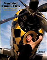 Warbird Pinup Girls: A Tribute to the 1940's Nose Art Pinup Girls