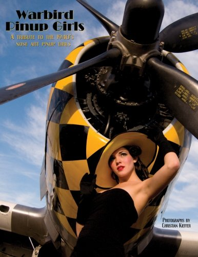 Warbird Pinup Girls: A Tribute to the 1940's Nose Art Pinup Girls]()