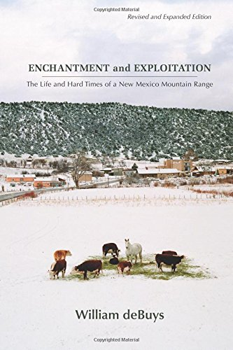 Enchantment and Exploitation: The Life and Hard Times of a New Mexico Mountain Range, Revised and Expanded Edition