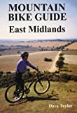 East Midlands (Mountain Bike Guide)