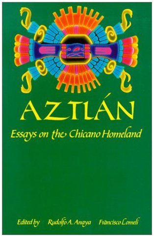 Aztlán: Essays on the Chicano Homeland (English and Spanish Edition) by Brand: University of New Mexico Press