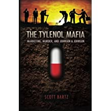 The Tylenol Mafia: Marketing, Murder, and Johnson & Johnson