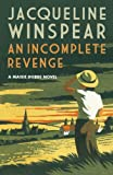 An Incomplete Revenge by Jacqueline Winspear front cover