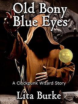 see clockpunk wizardry fantasy author lita Ephraim's curious device (clockpunk wizard book 2) ebook: lita burke: amazonca: kindle store  science fiction & fantasy.
