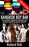 Bangkok Boy Bar: My true story of romance, love and self-discovery among the alluring young gay boys of Thailand