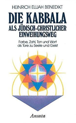 Die Kabbala als jüdisch-christlicher Einweihungsweg Farbe, Zahl, Ton ...