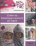 Créer sa boutique couture en ligne: L'étoile de coton.