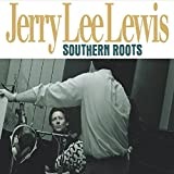 Jerry Lee Lewis: Southern Roots-the Original Sessions (Audio CD)