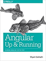 Angular: Up and Running: Learning Angular, Step by Step Front Cover