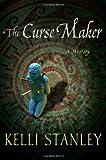 The Curse-Maker, Kelli Stanley, 0312654197