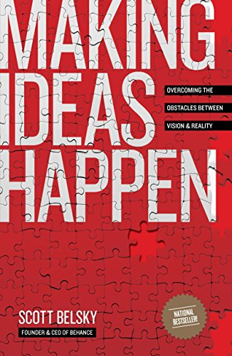 Making Ideas Happen: Overcoming the Obstacles Between Vision and Reality [Scott Belsky] (Tapa Blanda)