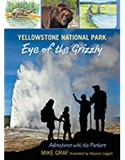 Yellowstone National Park: Eye of the Grizzly (Volume 4)