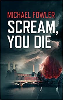 Book Scream, You Die (Ds Scarlett Macey) by Michael Fowler (2015-12-01)