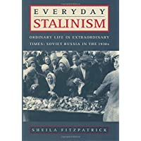 Everyday Stalinism: Ordinary Life In Extraordinary Times: Soviet Russia in the 1930's