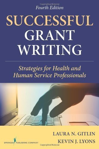 Successful Grant Writing, 4th Edition: Strategies for Health and Human Service Professionals (Gitlin, Successful Grant Writing) by Gitlin PhD, Laura N. Published by Springer Publishing Company 4th (fourth) edition (2013) Paperback