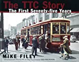 Front cover for the book The TTC Story: The First 75 Years by Mike Filey