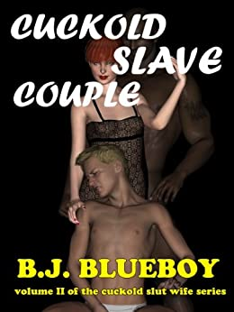 Cuckold Slave Couple (Slutty White Wife Book 2) by [Blueboy, B.J.]