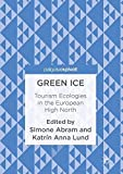 img - for Green Ice: Tourism Ecologies in the European High North book / textbook / text book