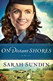 On Distant Shores: A Novel (Wings of the Nightingale) (Volume 2)