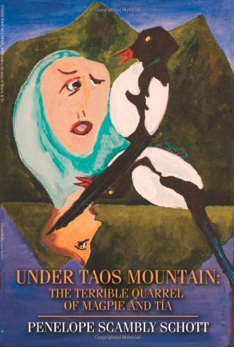 Download Under Taos Mountain: The Terrible Quarrel Of Magpie And Tia ebook