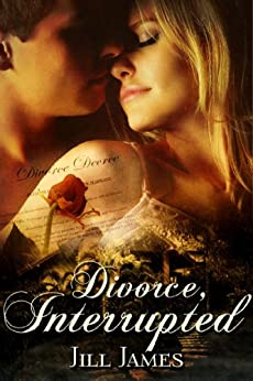 Divorce, Interrupted (The Lake Willowbee Series Book 1) by [James, Jill]