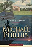 A Dream of Freedom, Michael Phillips, 1414301766