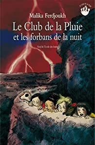 Le Club de la pluie et les forbans de la nuit par Malika Ferdjoukh