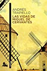 Las vidas de Miguel de Cervantes par Trapiello