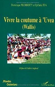 Book's Cover ofVivre la coutume à 'UVEA (Wallis) : Tradition et modernité à 'Uvea
