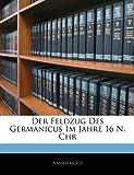 Der Feldzug des Germanicus Im Jahre 16 N Chr, Anonymous, 1141419092