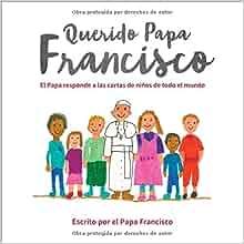 Amazon.com: Querido Papa Francisco: El Papa responde a las ...