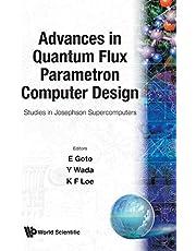 Advances in Quantum Flux Parametron Computer Design: Proceedings of the Studies in Josephson Supercomputers - Studies in Josephson Supercomputers Japan, 1991