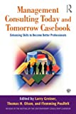 Management Consulting Today and Tomorrow Casebook, , 041580356X