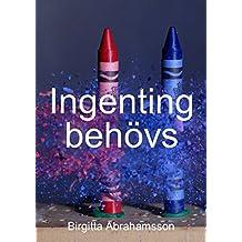 Ingenting behövs (Swedish Edition)