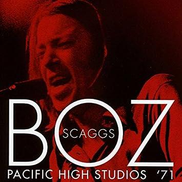 Scaggs Boz Pacific High Studios 71 Amazon Com Music