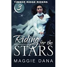 Riding for the Stars: Timber Ridge Riders (Volume 3)