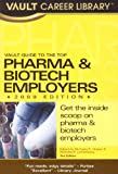 Vault Guide to the Top Pharma & Biotech Employers, Michaela R. Drapes, 1581315406
