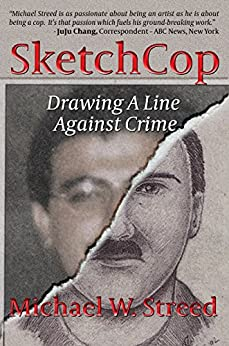 SketchCop: Drawing A Line Against Crime by [Streed, Michael W.]