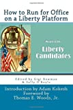 How to Run for Office on a Liberty Platform, Liberty Candidates, 146378144X