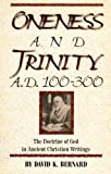 Oneness and Trinity, A. D. 100-300, David K. Bernard, 0932581811