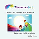 One with the Universe Kids' Meditation - Creative Imagery and Stress Reduction