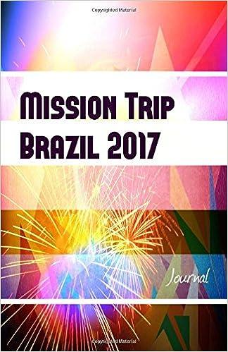 Mission Trip Brazil 2017 Journal: Perfect missions trip ...