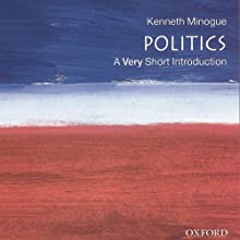 Politics: A Very Short Introduction Audiobook by Kenneth Minogue Narrated by Eric Martin