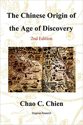 The Chinese Origin of the Age of Discovery: A Reconstruction of the ...