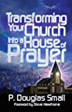 Transforming Your Church Into a House of Prayer