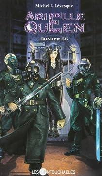 Arielle Queen, tome 5 : Bunker 55 par Lévesque