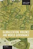 Globalization, Violence and World Governance, Laura Westra, 1608462072